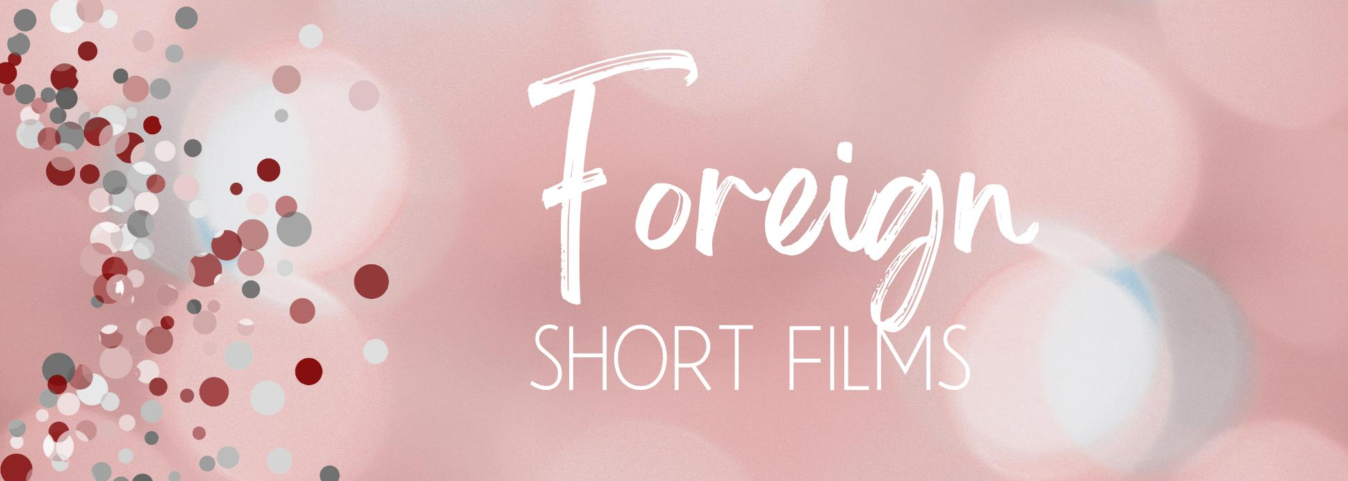 Foreign Shorts
