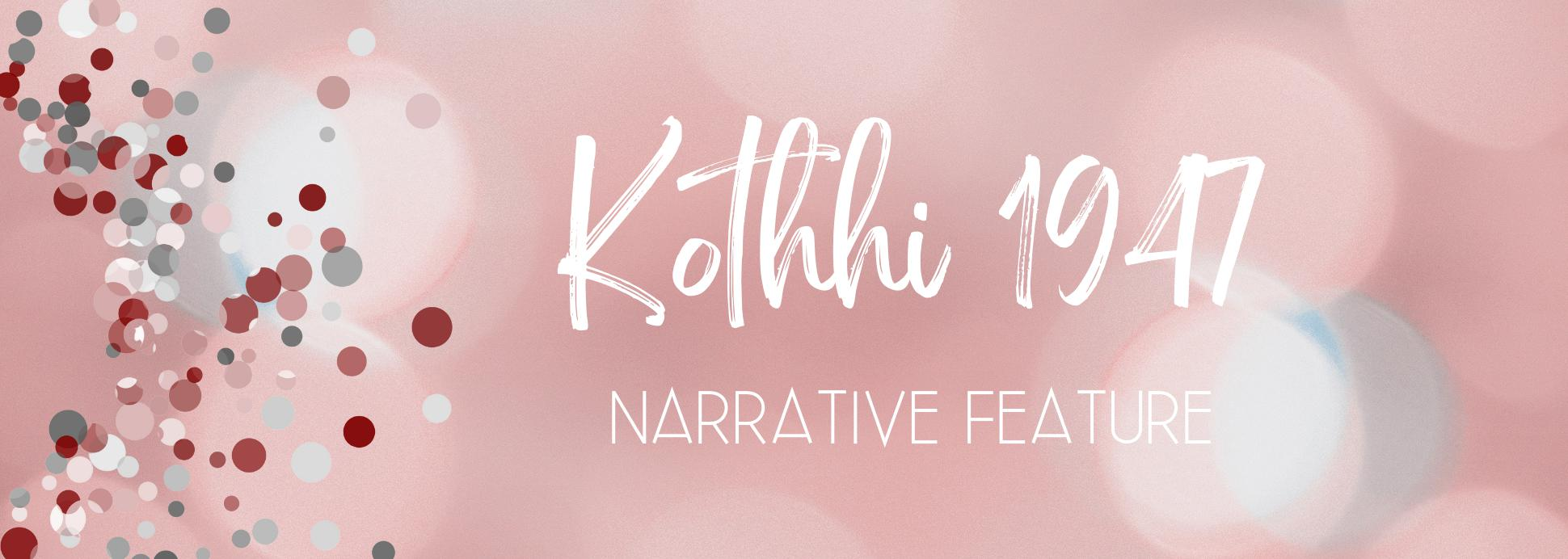 KOTHHI 1947 (Feature)